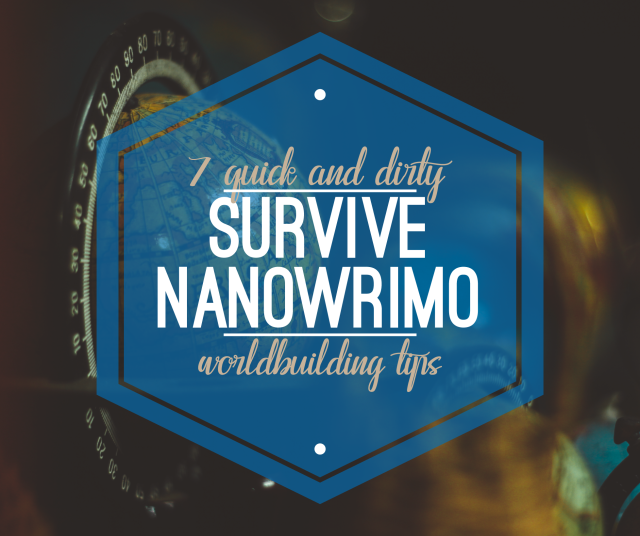 7 Quick and Dirty Tips to Survive NaNoWriMo